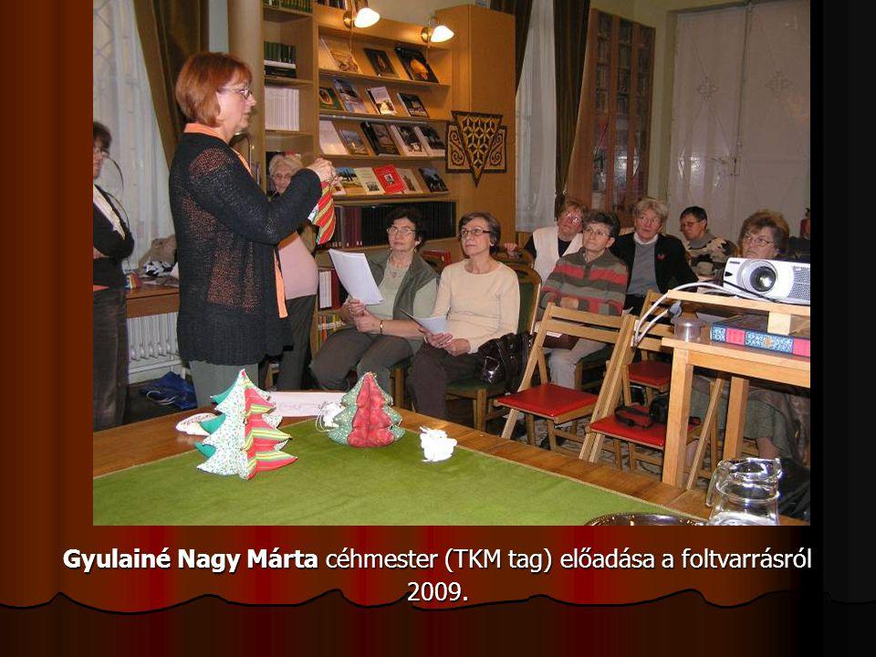 Gyulainé Nagy Márta céhmester (TKM tag) előadása a foltvarrásról