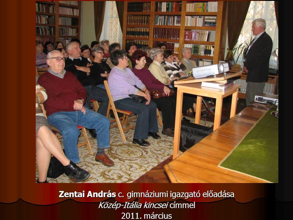 Zentai András c. gimnáziumi igazgató előadása