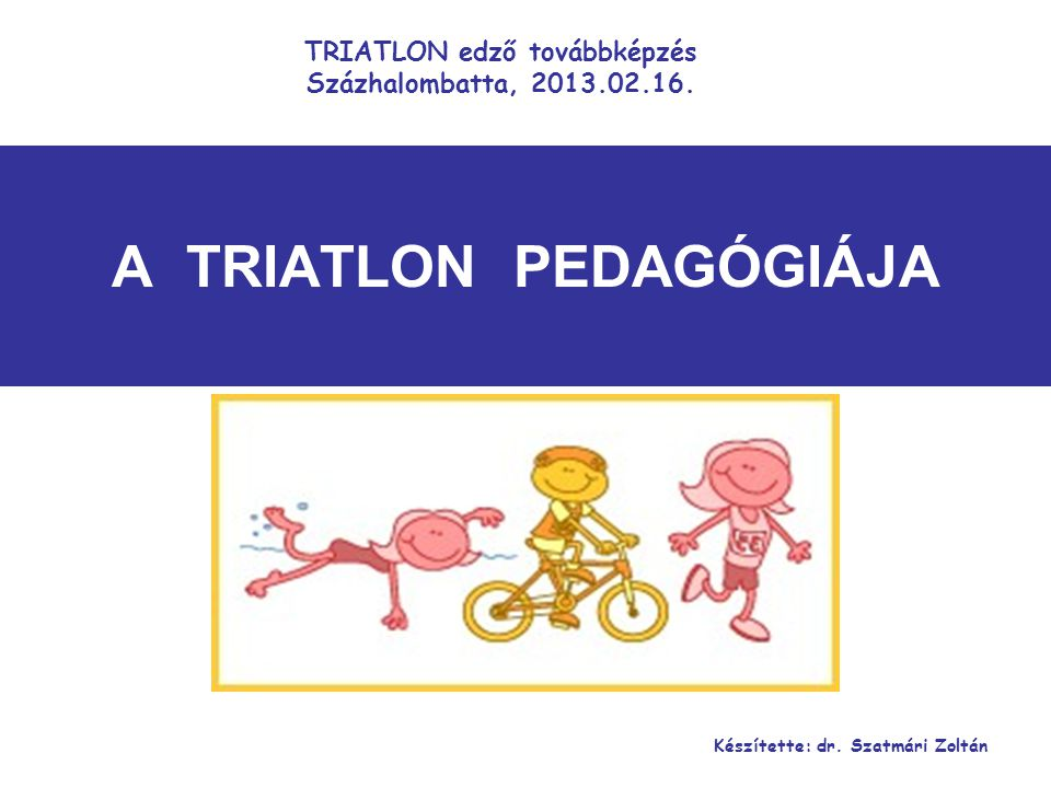 A TRIATLON PEDAGÓGIÁJA