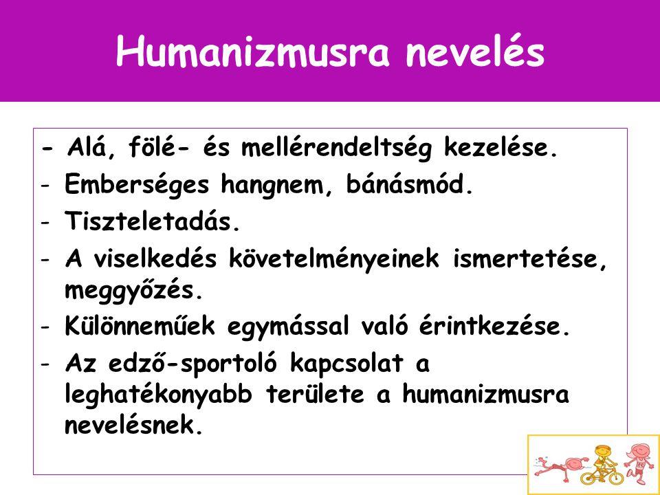Humanizmusra nevelés - Alá, fölé- és mellérendeltség kezelése.