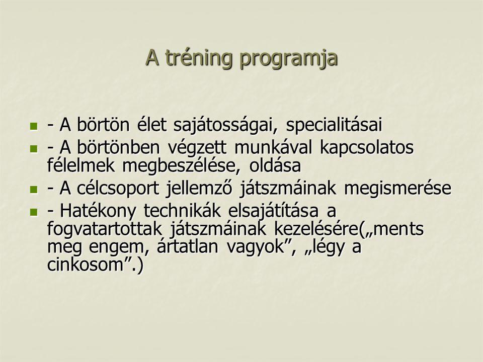 A tréning programja - A börtön élet sajátosságai, specialitásai