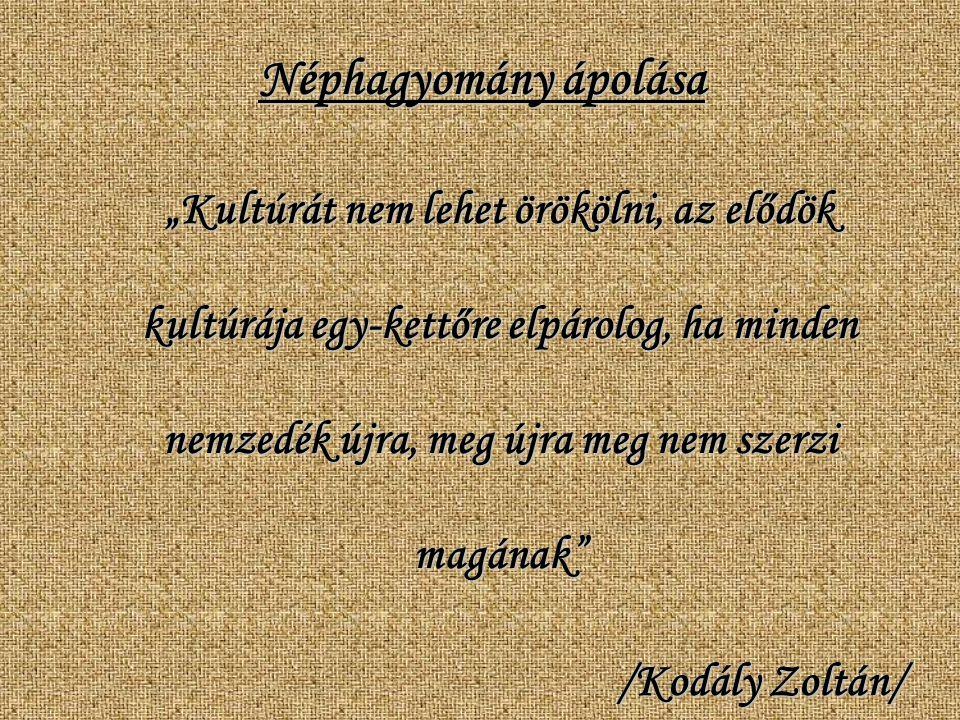 Néphagyomány ápolása /Kodály Zoltán/