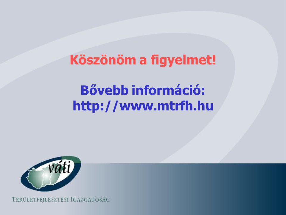 Köszönöm a figyelmet! Bővebb információ: http://www.mtrfh.hu