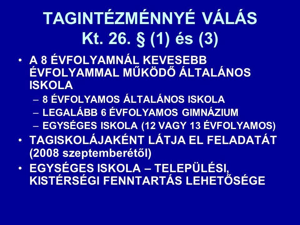 TAGINTÉZMÉNNYÉ VÁLÁS Kt. 26. § (1) és (3)