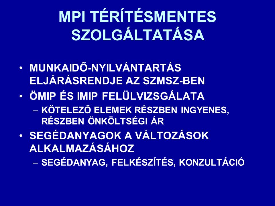 MPI TÉRÍTÉSMENTES SZOLGÁLTATÁSA