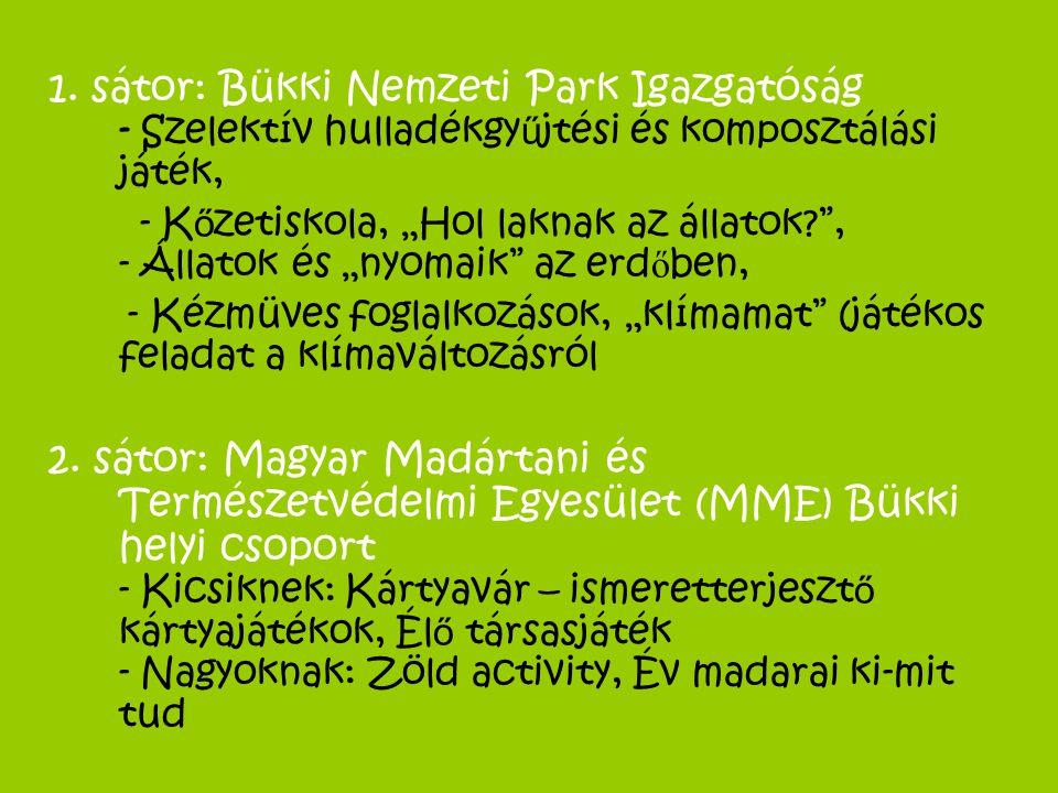 1. sátor: Bükki Nemzeti Park Igazgatóság - Szelektív hulladékgyűjtési és komposztálási játék,