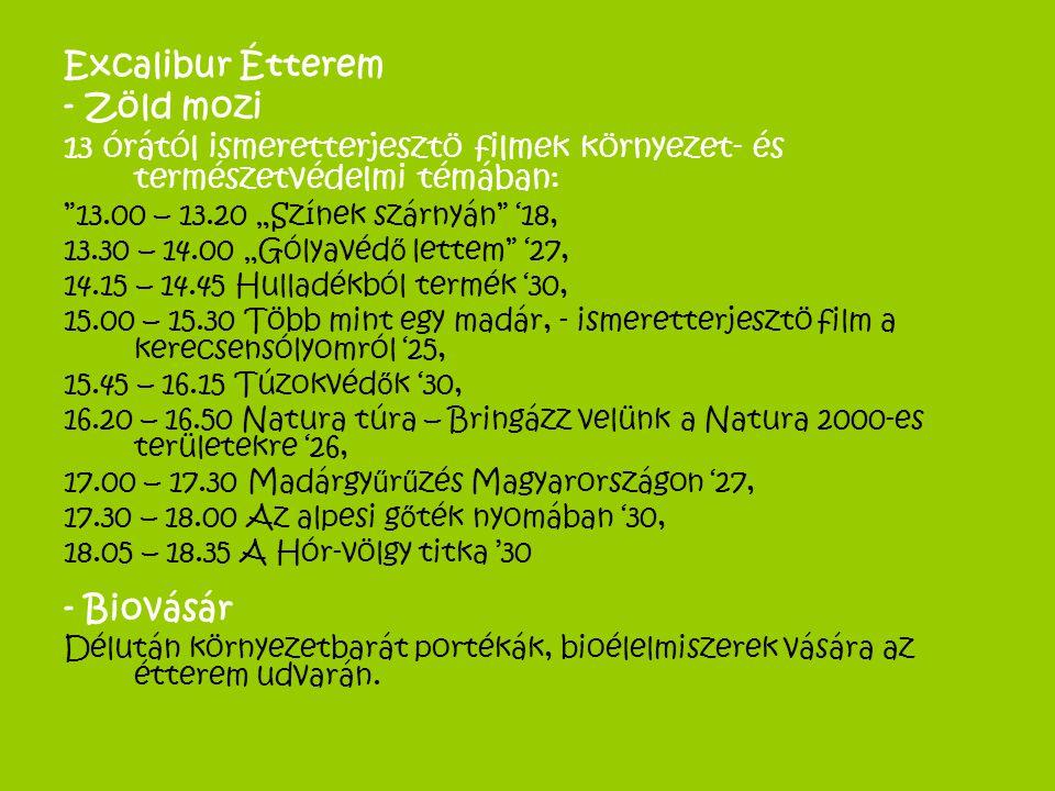 Excalibur Étterem - Zöld mozi - Biovásár