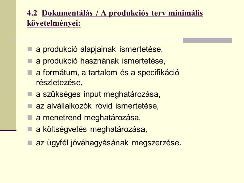 4.2 Dokumentálás / A produkciós terv minimális követelményei: