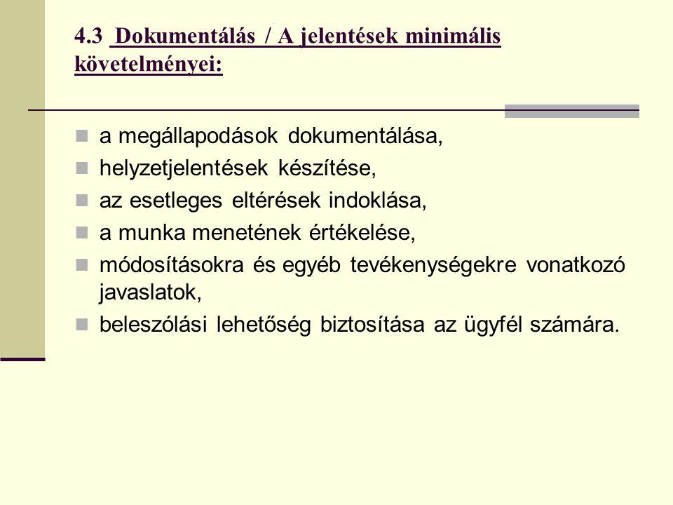 4.3 Dokumentálás / A jelentések minimális követelményei: