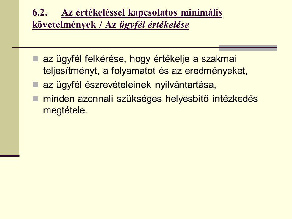 6.2. Az értékeléssel kapcsolatos minimális követelmények / Az ügyfél értékelése