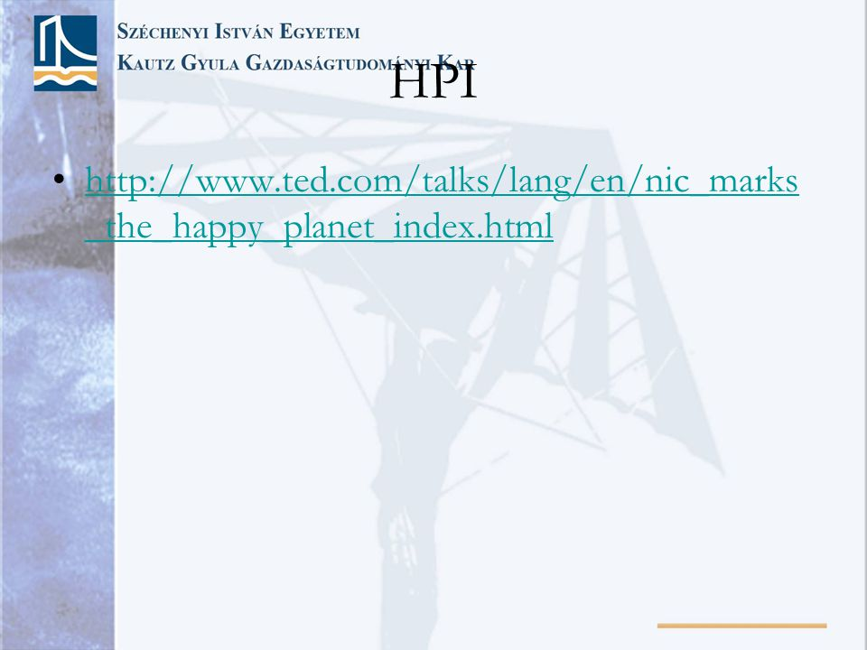 HPI http://www.ted.com/talks/lang/en/nic_marks_the_happy_planet_index.html