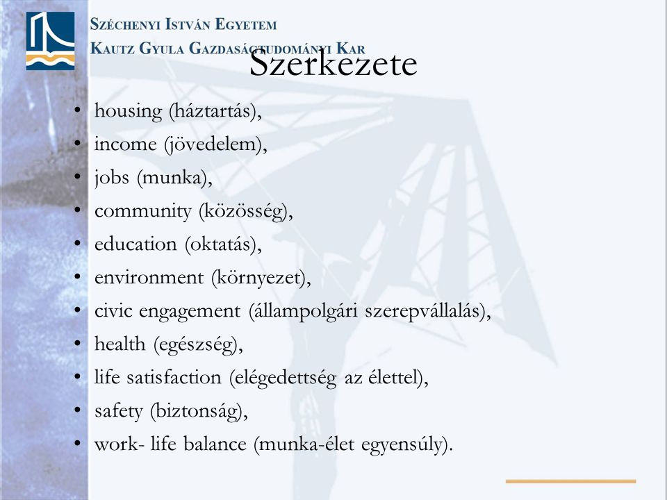 Szerkezete housing (háztartás), income (jövedelem), jobs (munka),