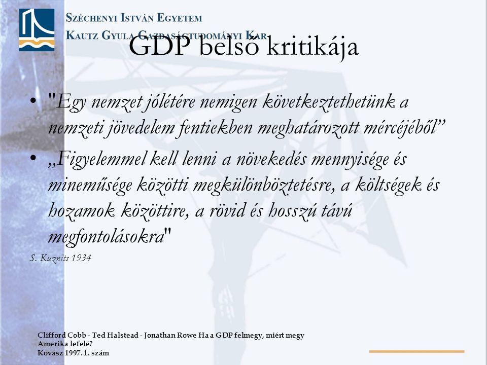 GDP belső kritikája Egy nemzet jólétére nemigen következtethetünk a nemzeti jövedelem fentiekben meghatározott mércéjéből