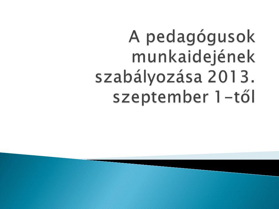 A pedagógusok munkaidejének szabályozása 2013. szeptember 1-től