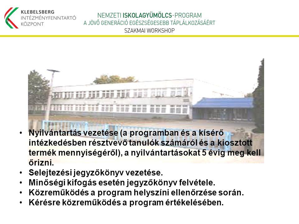Nyilvántartás vezetése (a programban és a kísérő intézkedésben résztvevő tanulók számáról és a kiosztott termék mennyiségéről), a nyilvántartásokat 5 évig meg kell őrizni.