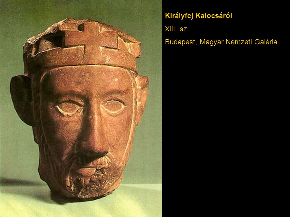 Királyfej Kalocsáról XIII. sz. Budapest, Magyar Nemzeti Galéria