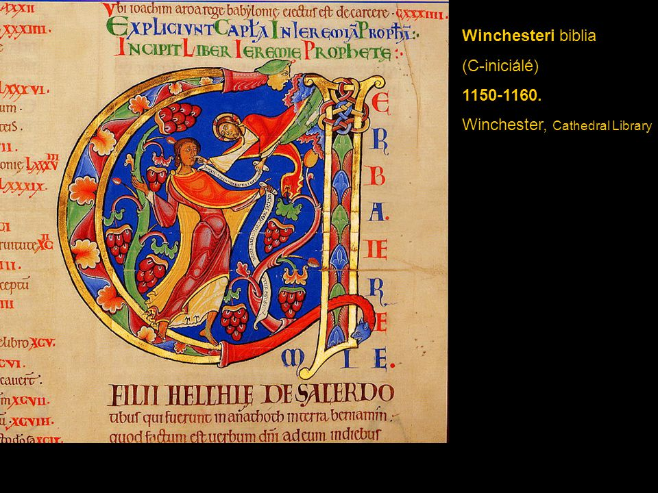 Winchesteri biblia (C-iniciálé) 1150-1160. Winchester, Cathedral Library