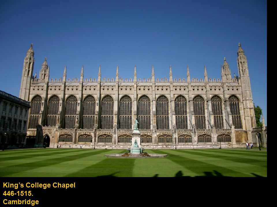 King's College Chapel 446-1515. Cambridge