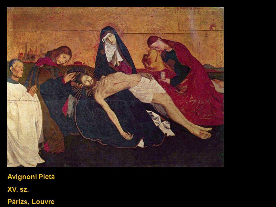 Avignoni Pietà XV. sz. Párizs, Louvre