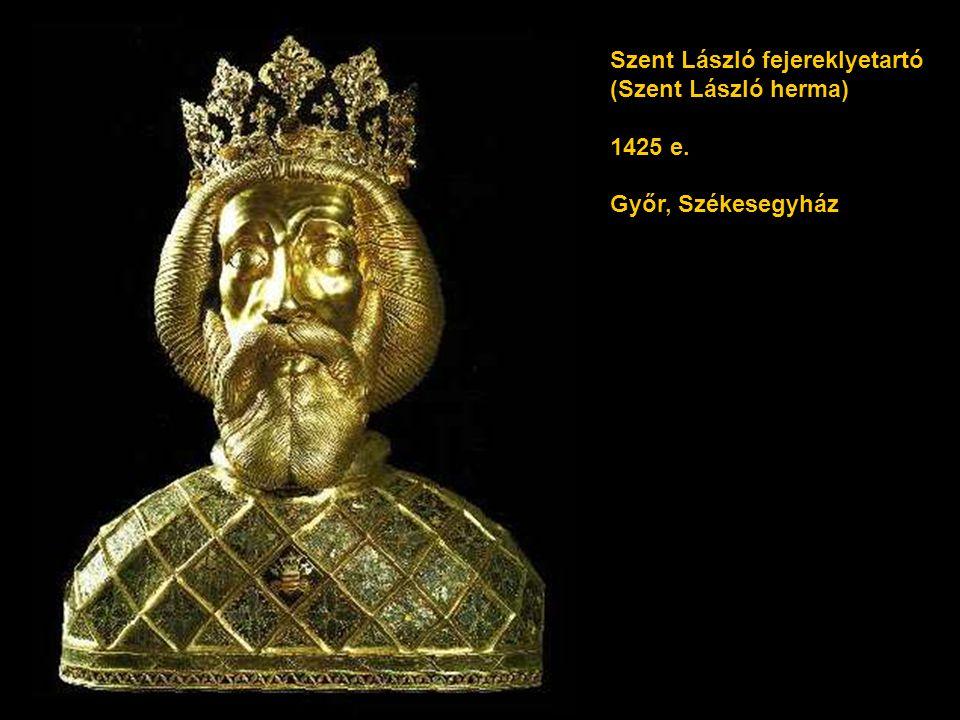 Szent László fejereklyetartó