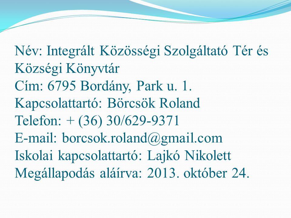 Név: Integrált Közösségi Szolgáltató Tér és Községi Könyvtár Cím: 6795 Bordány, Park u.