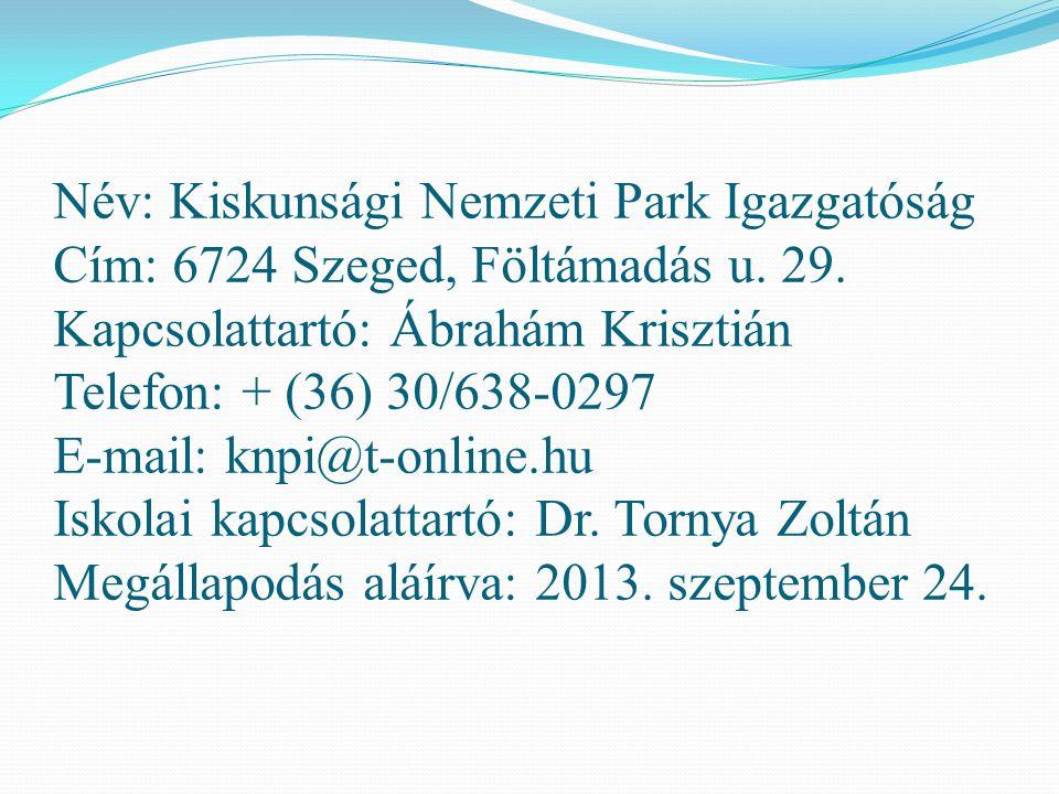 Név: Kiskunsági Nemzeti Park Igazgatóság Cím: 6724 Szeged, Föltámadás u.