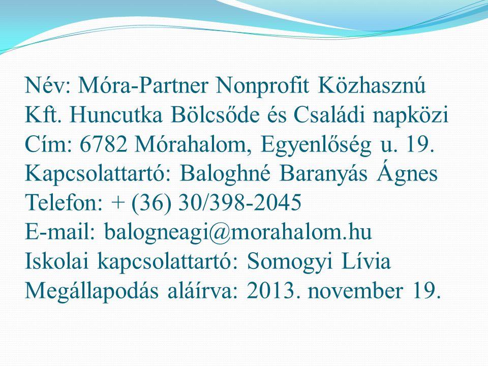 Név: Móra-Partner Nonprofit Közhasznú Kft