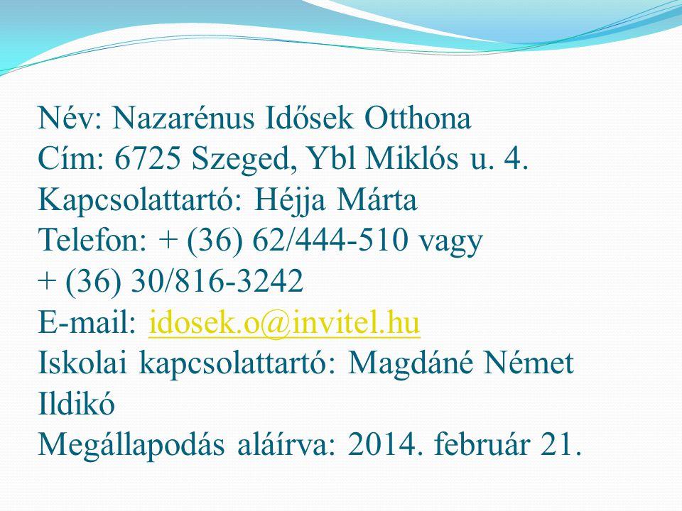 Név: Nazarénus Idősek Otthona Cím: 6725 Szeged, Ybl Miklós u. 4