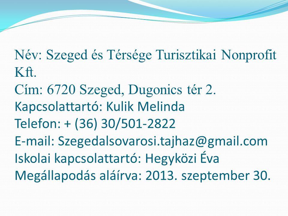 Név: Szeged és Térsége Turisztikai Nonprofit Kft