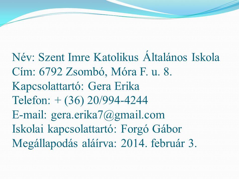 Név: Szent Imre Katolikus Általános Iskola Cím: 6792 Zsombó, Móra F. u