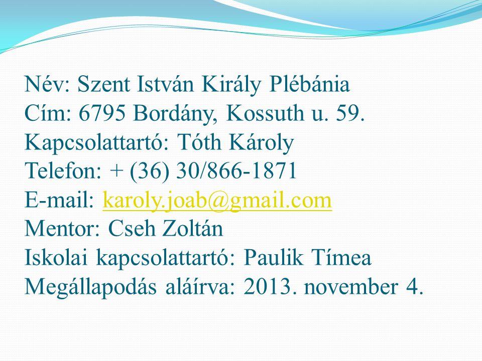 Név: Szent István Király Plébánia Cím: 6795 Bordány, Kossuth u. 59