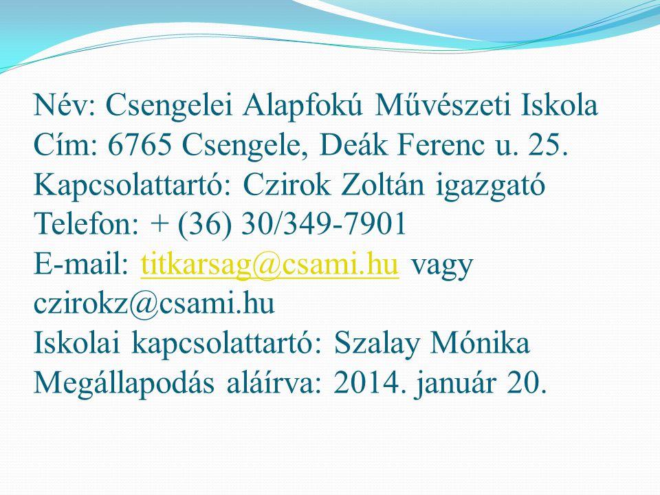 Név: Csengelei Alapfokú Művészeti Iskola Cím: 6765 Csengele, Deák Ferenc u.
