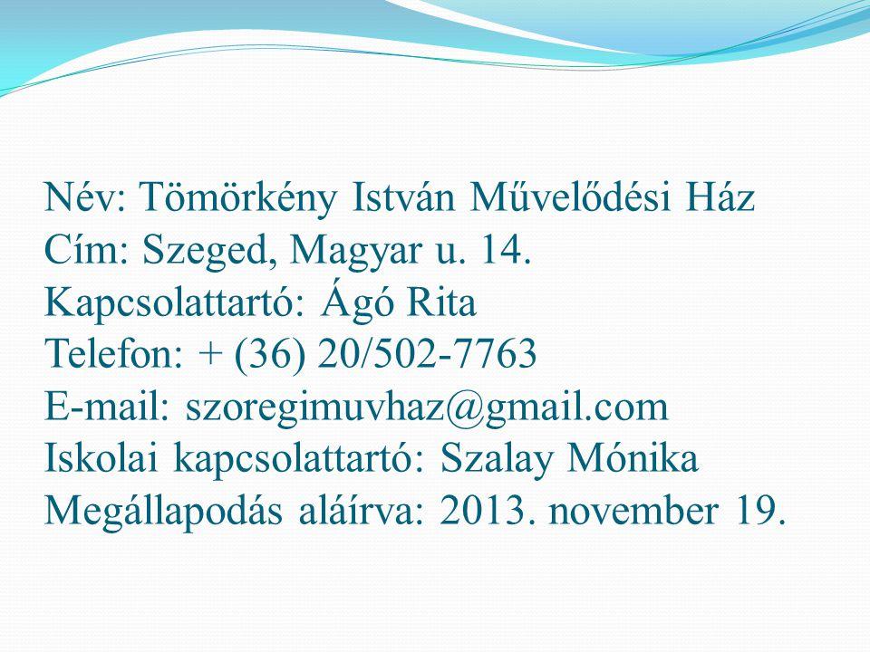 Név: Tömörkény István Művelődési Ház Cím: Szeged, Magyar u. 14