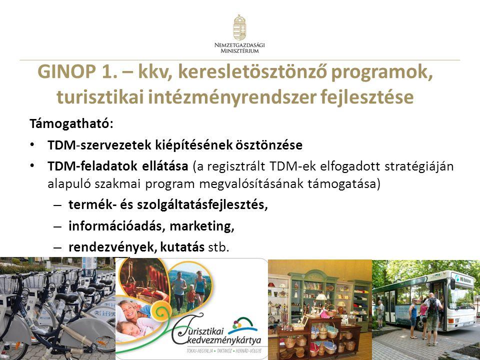 GINOP 1. – kkv, keresletösztönző programok, turisztikai intézményrendszer fejlesztése