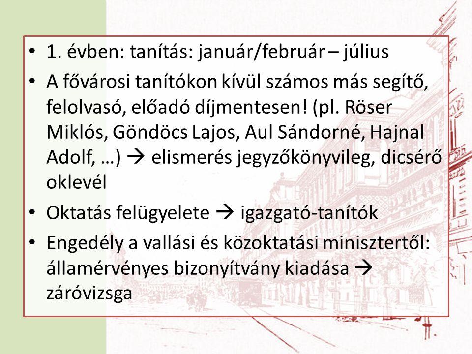 1. évben: tanítás: január/február – július