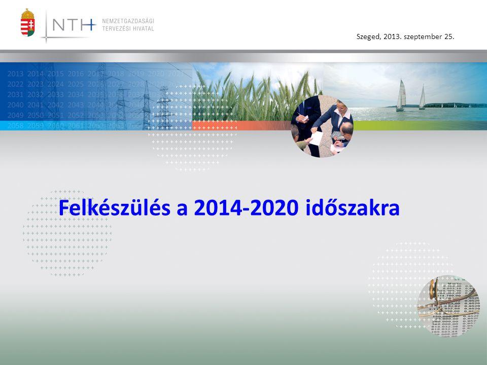 Felkészülés a 2014-2020 időszakra