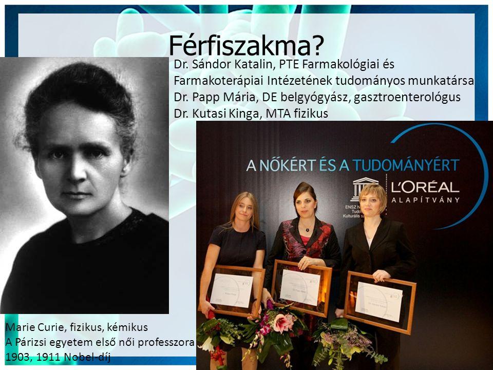 Férfiszakma Dr. Sándor Katalin, PTE Farmakológiai és Farmakoterápiai Intézetének tudományos munkatársa.