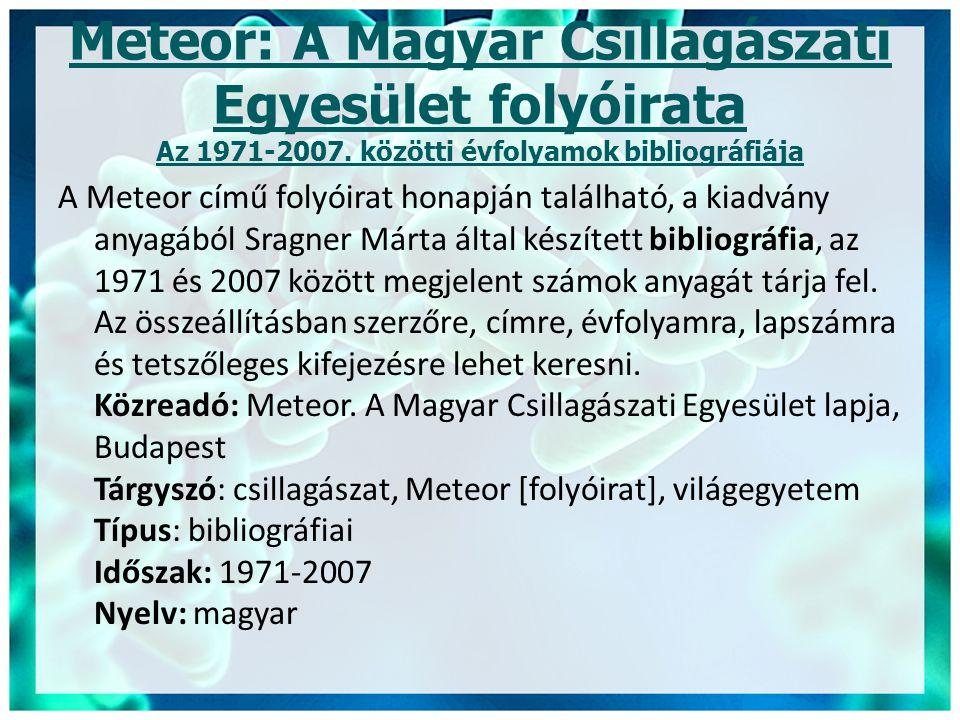 Meteor: A Magyar Csillagászati Egyesület folyóirata Az 1971-2007