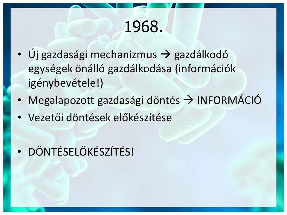 1968. Új gazdasági mechanizmus  gazdálkodó egységek önálló gazdálkodása (információk igénybevétele!)