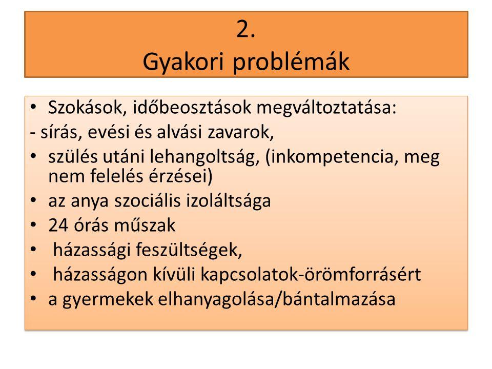2. Gyakori problémák Szokások, időbeosztások megváltoztatása: