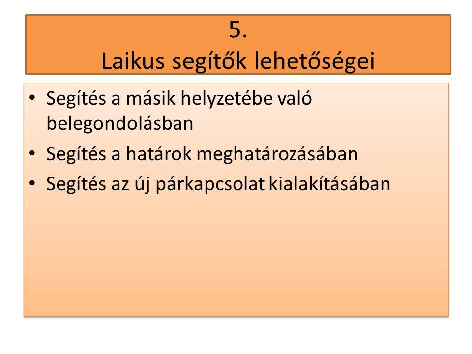 5. Laikus segítők lehetőségei