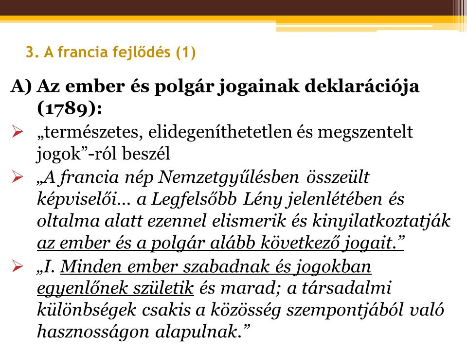 A) Az ember és polgár jogainak deklarációja (1789):