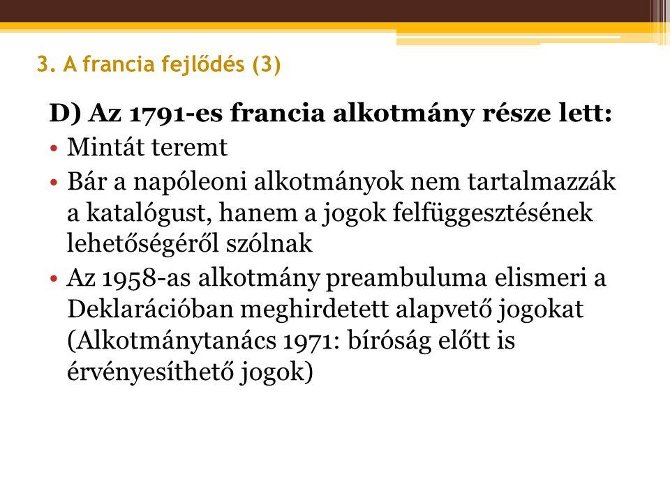 D) Az 1791-es francia alkotmány része lett: Mintát teremt