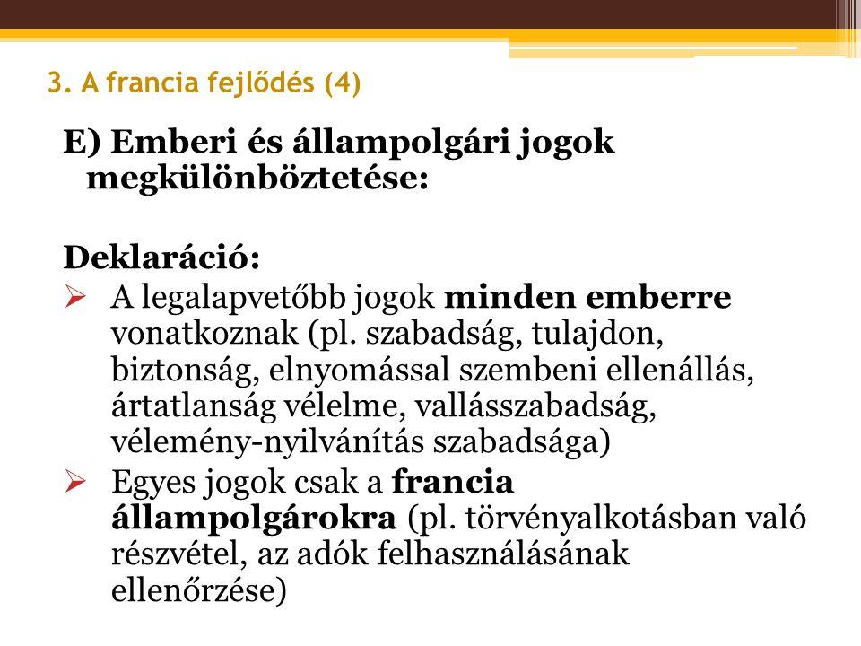 E) Emberi és állampolgári jogok megkülönböztetése: