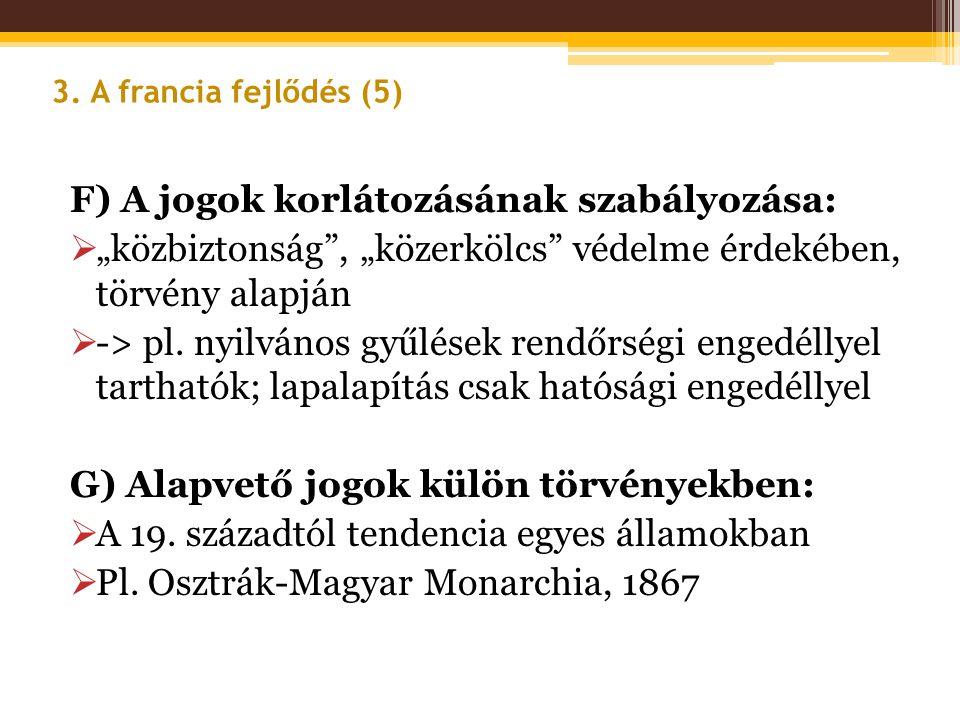 F) A jogok korlátozásának szabályozása: