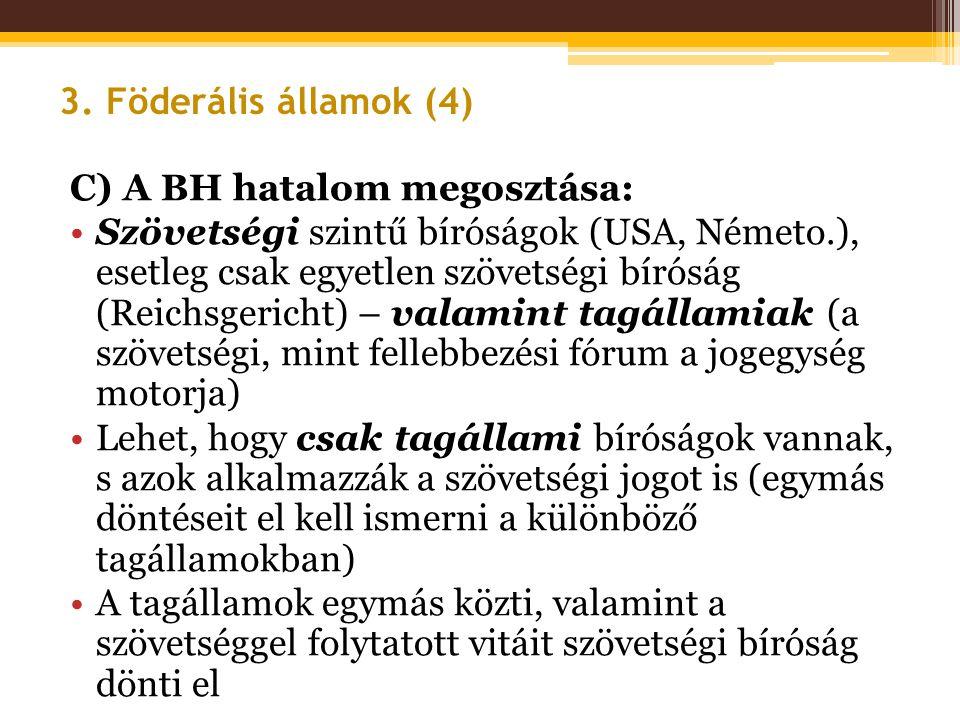 3. Föderális államok (4) C) A BH hatalom megosztása: