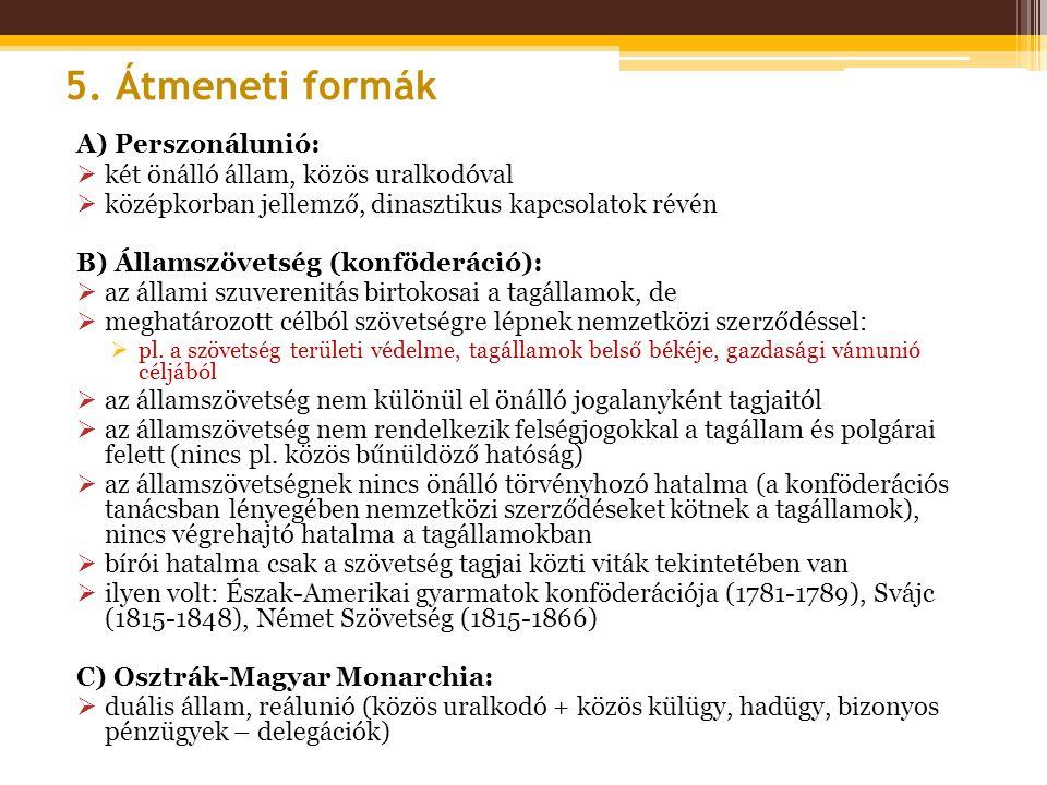 5. Átmeneti formák A) Perszonálunió: