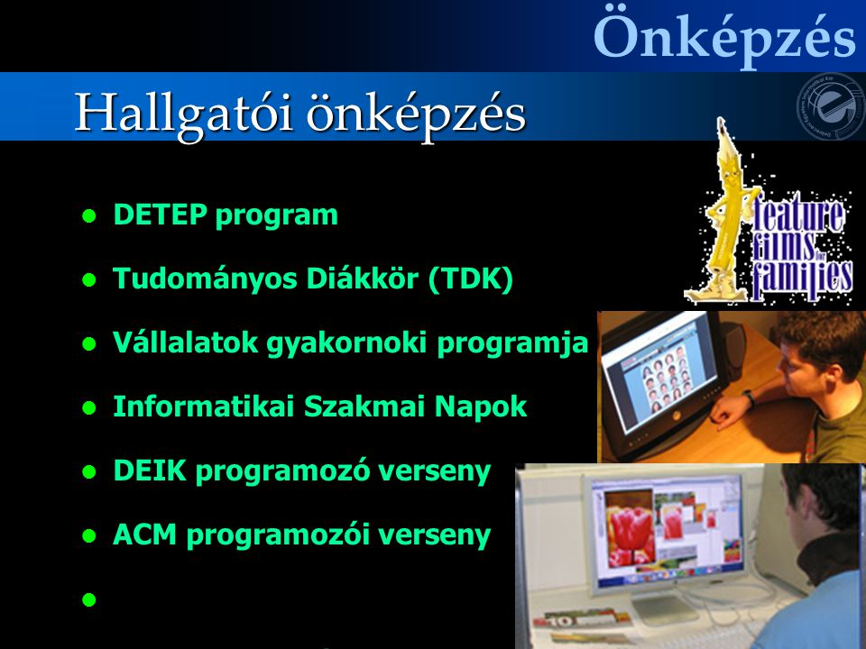 Önképzés Hallgatói önképzés DETEP program Tudományos Diákkör (TDK)
