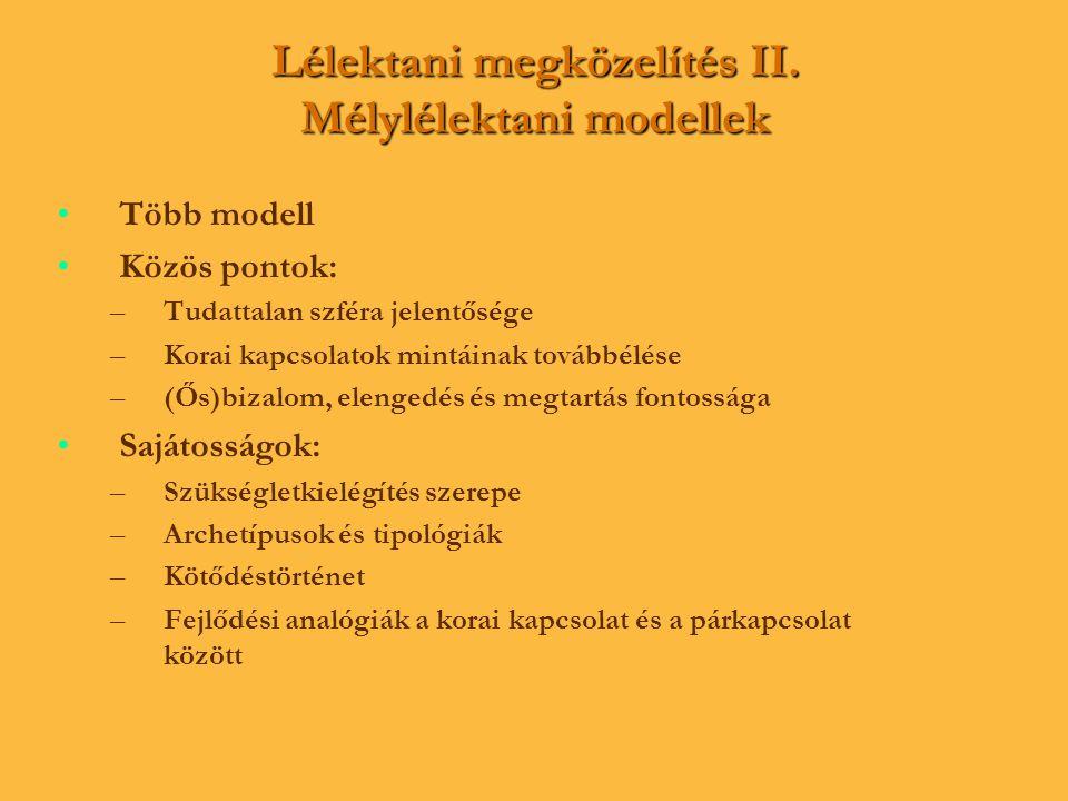 Lélektani megközelítés II. Mélylélektani modellek