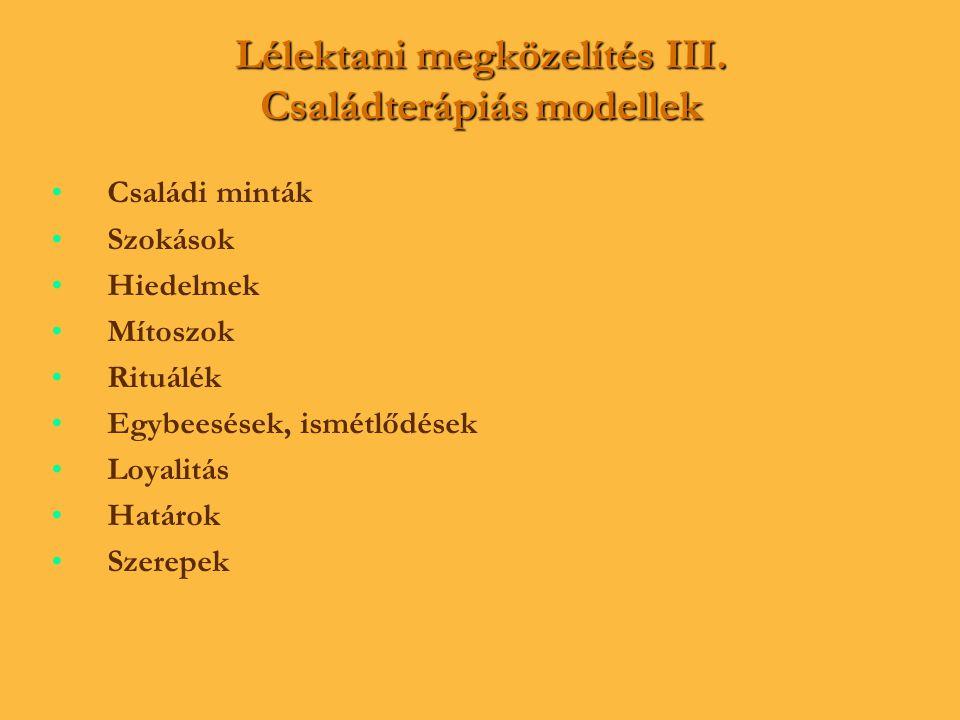 Lélektani megközelítés III. Családterápiás modellek